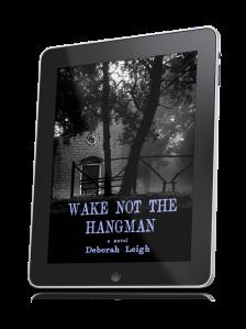 Wake Not the Hangman by Deborah Leigh